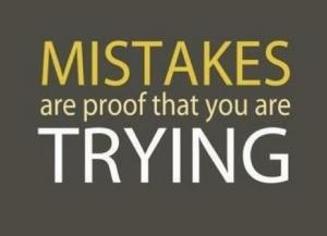 Mistakes are proof that